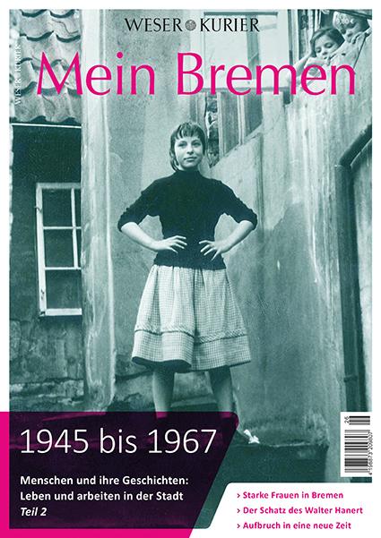 Mein Bremen 1945 bis 1967 Teil 2